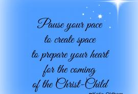 Wait in anxious, active anticipation for the coming of the Christ-Child