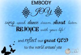 Embody Joy, Rejoice and Reflect His Love