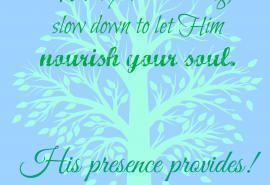 His presence provides