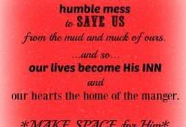 Our lives the INN, our hearts the manger