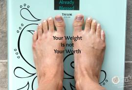 Your Weight is not Your Worth