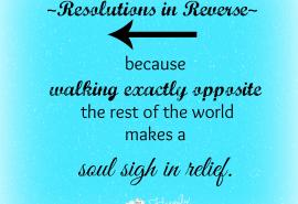 New Year Resolutions in reverse