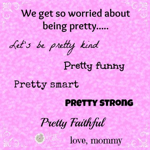 Be Pretty....