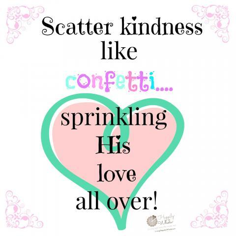 Scatter Kindness Like Confetti...