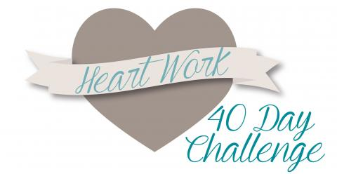 A Dare to Live Differently: 40 Days of Heart Work