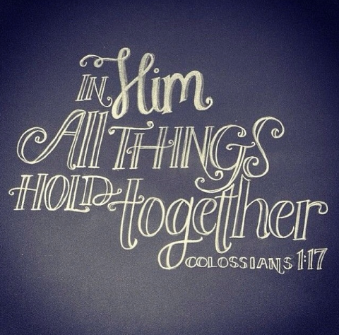 In Him All things Hold Together