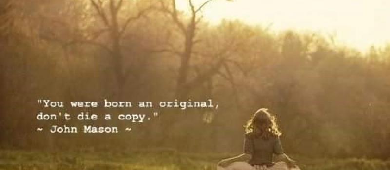 You're an original